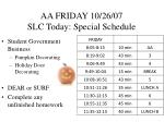 aa friday 10 26 07 slc today special schedule