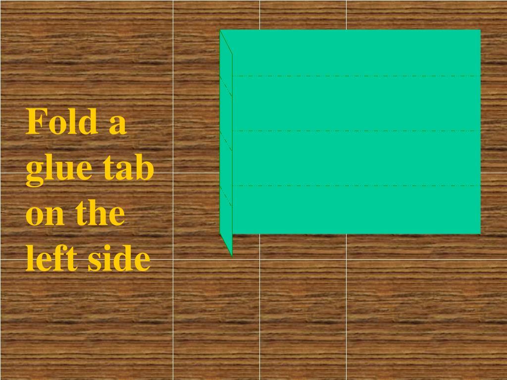 Fold a glue tab on the left side