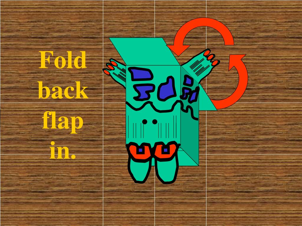 Fold back flap in.