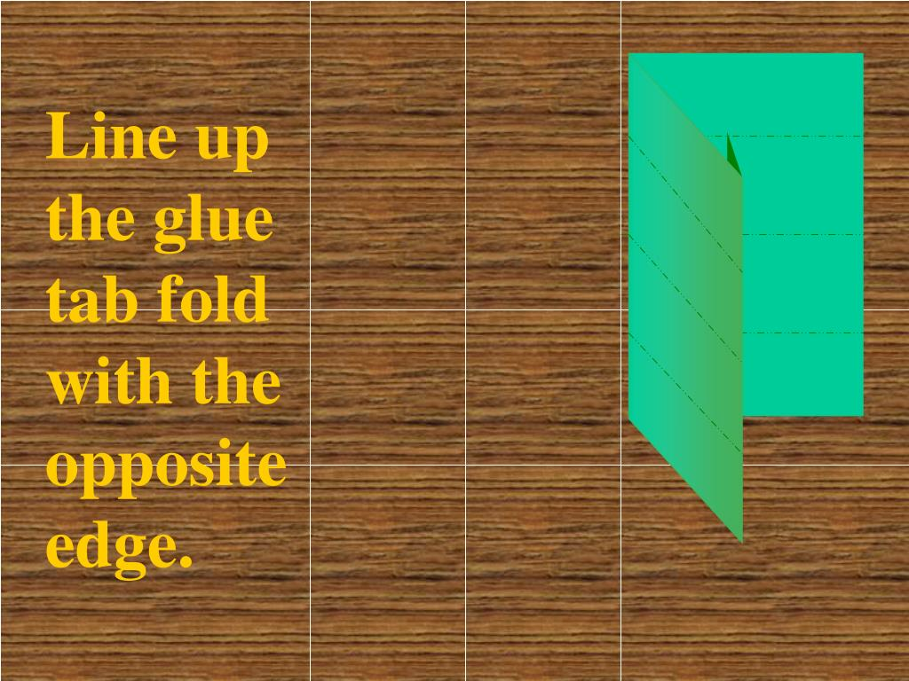 Line up the glue tab fold with the opposite edge.