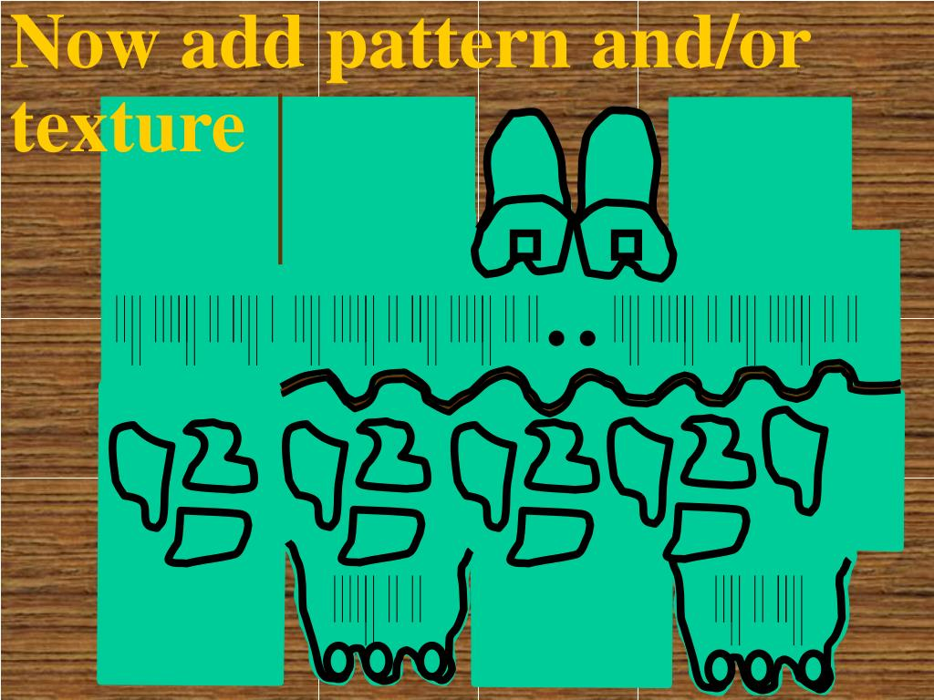 Now add pattern and/or texture