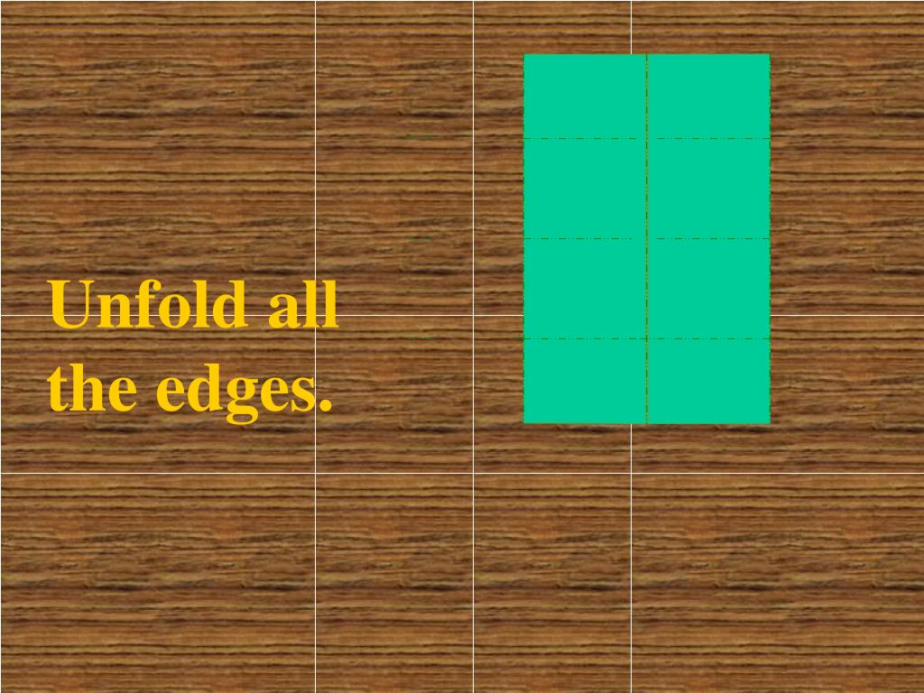 Unfold all the edges.
