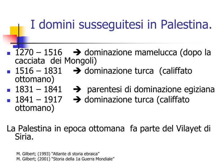 I domini susseguitesi in Palestina.