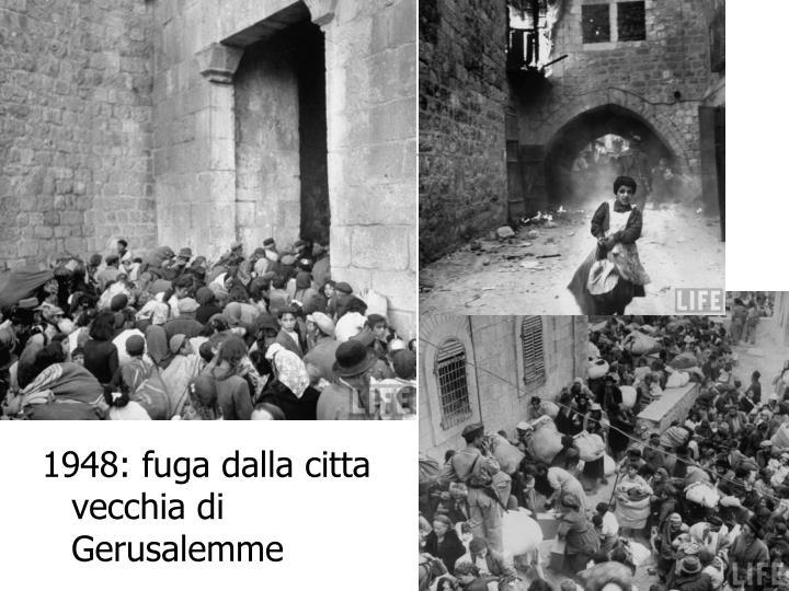 1948: fuga dalla citta vecchia di Gerusalemme