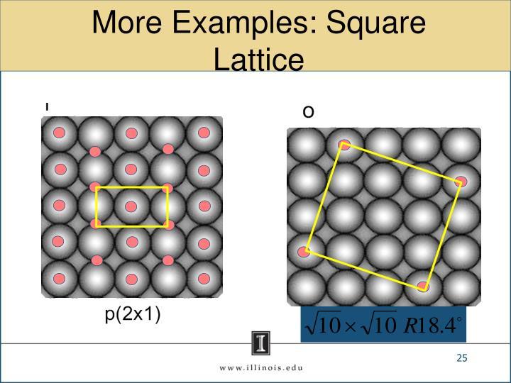 More Examples: Square Lattice