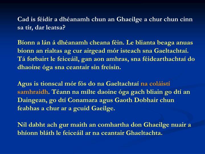 Cad is féidir a dhéanamh chun an Ghaeilge a chur chun cinn sa tír, dar leatsa?
