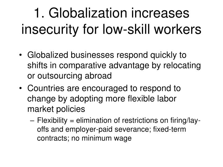 1. Globalization increases insecurity for low-skill workers