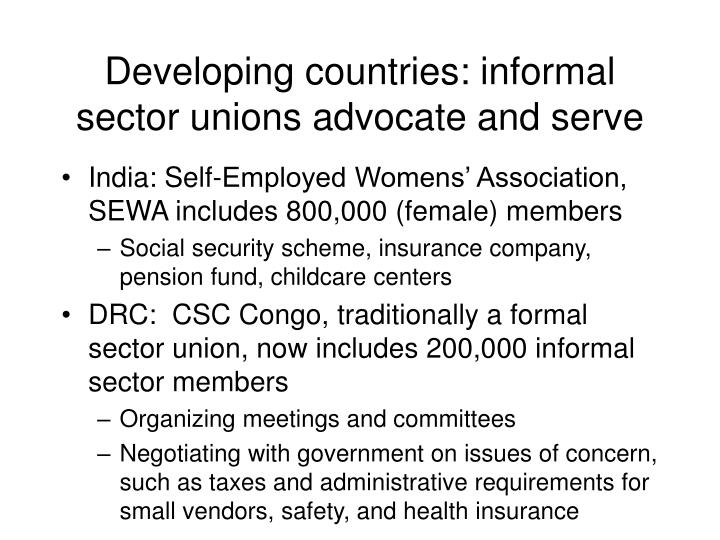Developing countries: informal sector unions advocate and serve
