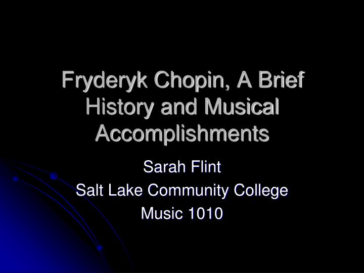 Fryderyk chopin a brief history and musical accomplishments