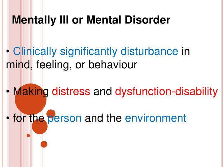 Mentally Ill or Mental Disorder