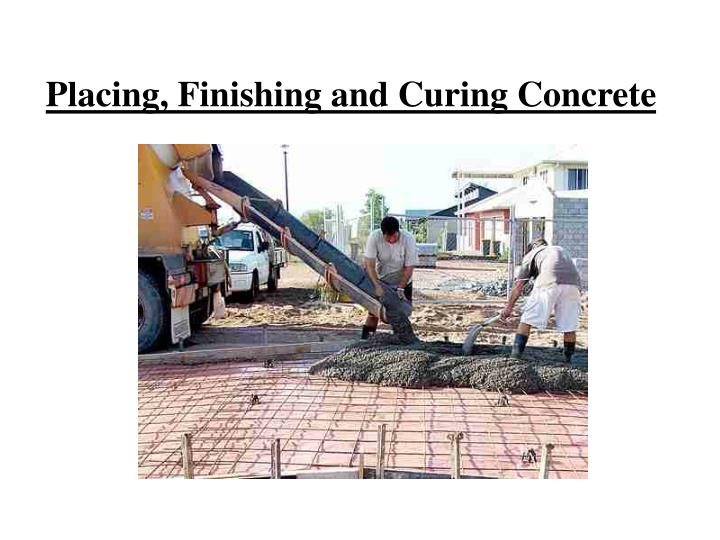 placing finishing and curing concrete n.
