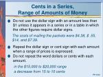 cents in a series range of amounts of money