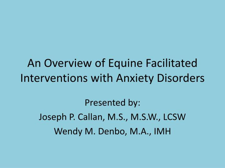 an overview of equine facilitated interventions with anxiety disorders n.