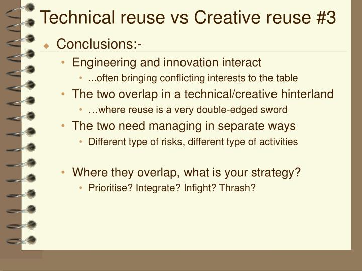 Technical reuse vs Creative reuse #3