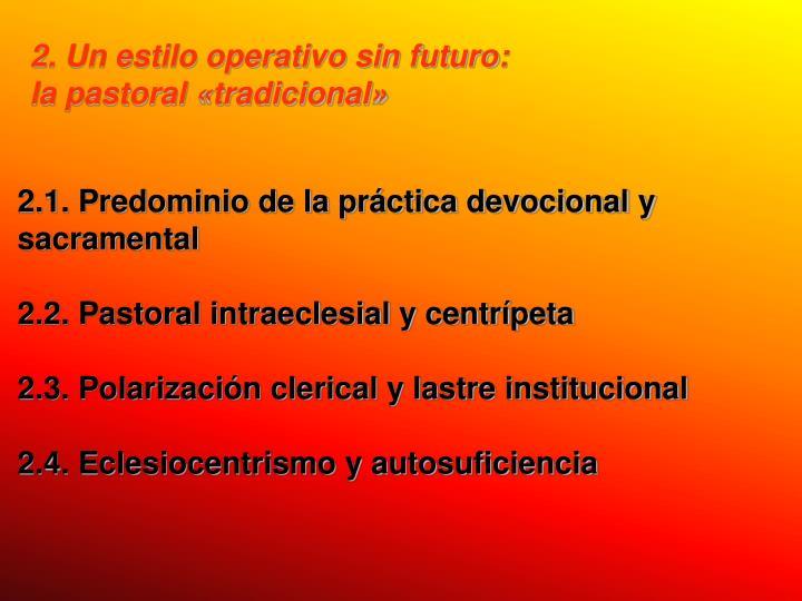 2. Un estilo operativo sin futuro: