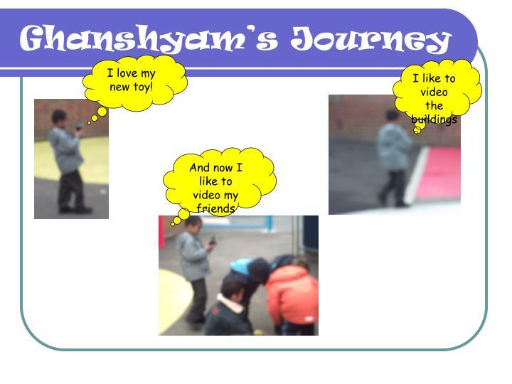 Ghanshyam's Journey