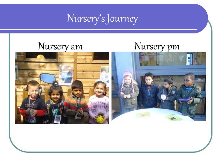 Nursery s journey