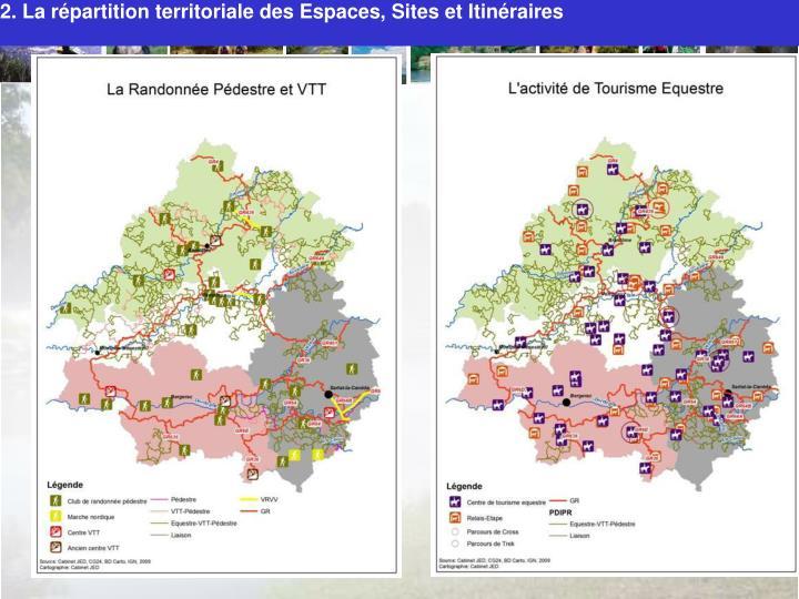 2. La répartition territoriale des Espaces, Sites et Itinéraires