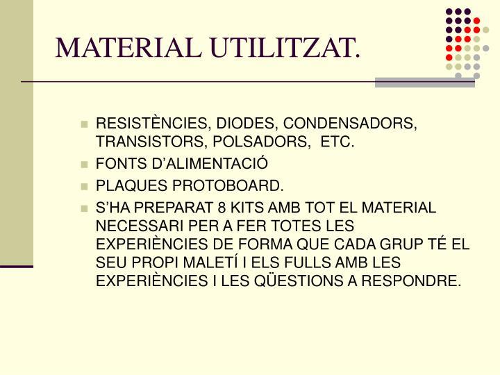 MATERIAL UTILITZAT.