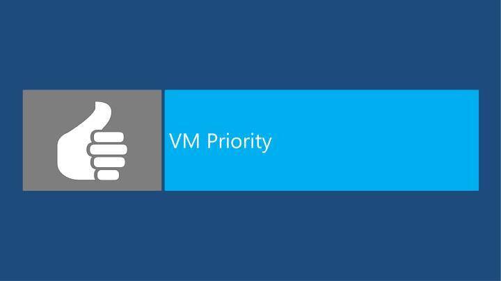 VM Priority