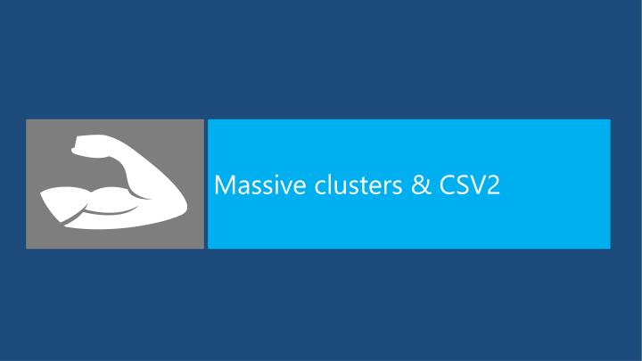 Massive clusters & CSV2