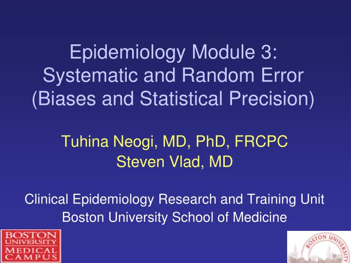 epidemiology module 3 systematic and random error biases and statistical precision n.