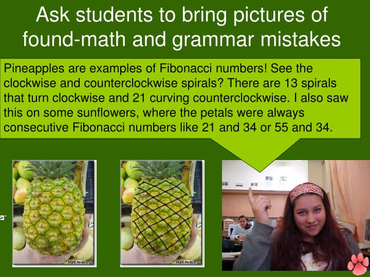 Ask students to bring pictures of found-math and grammar mistakes