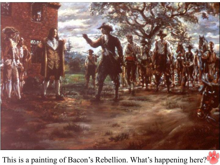 This is a painting of Bacon's Rebellion. What's happening here?