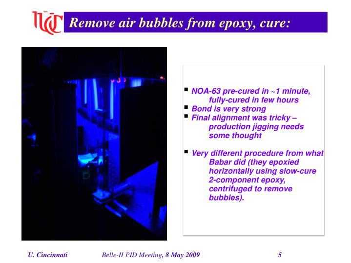 Remove air bubbles from epoxy, cure:
