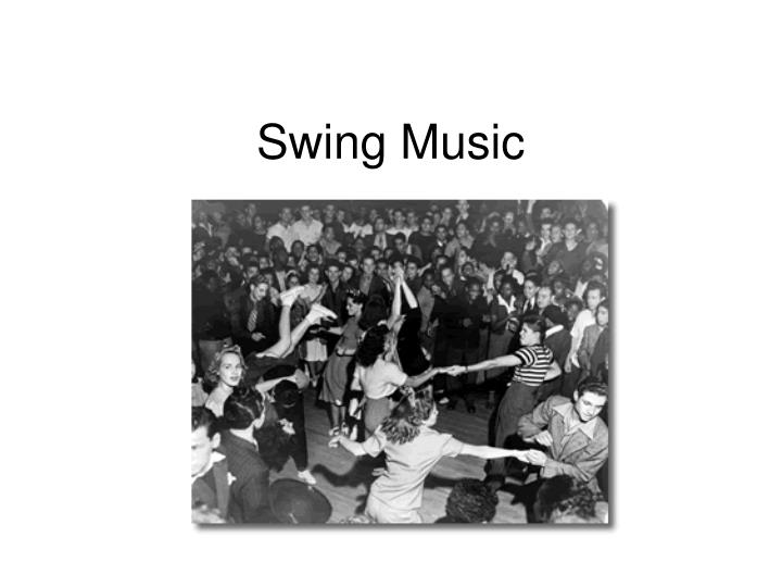 the history of swing music and The national museum of american history explore what is jazz jazz is a kind of swing (listen, for example, to benny carter, who got his start in swing music.
