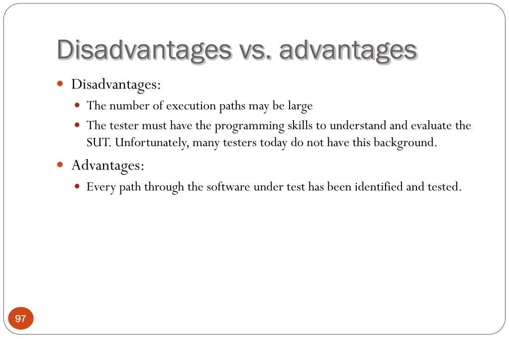 Disadvantages vs. advantages
