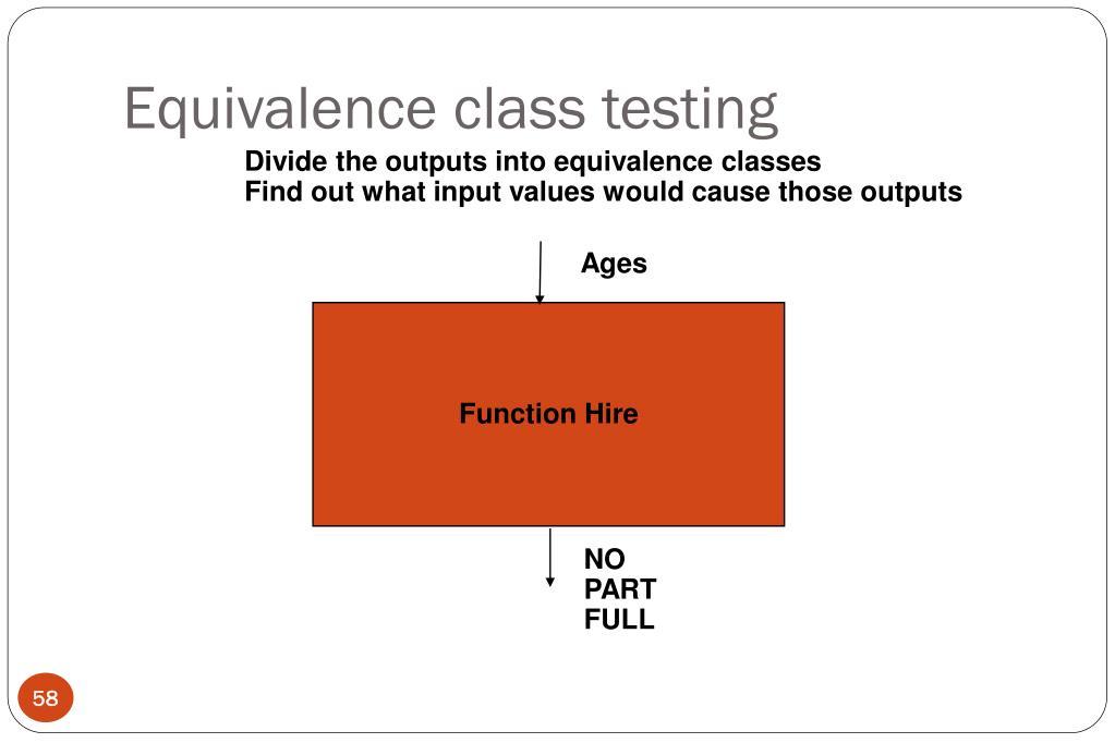 Equivalence class testing
