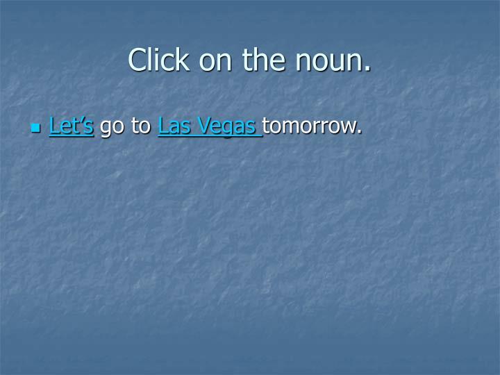 Click on the noun.
