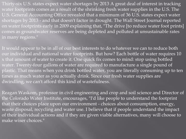 Thirty-six U.S. states expect water shortages by 2013 A great deal of interest in tracking water foo...