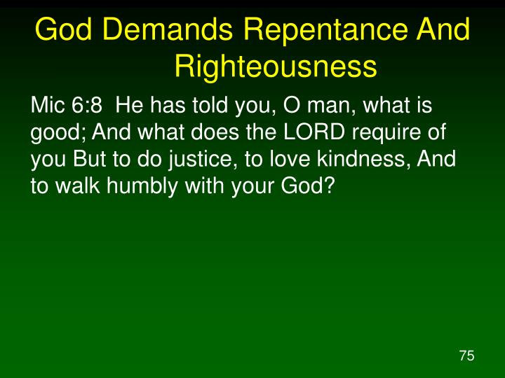 God Demands Repentance And Righteousness