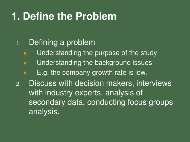 1. Define the Problem