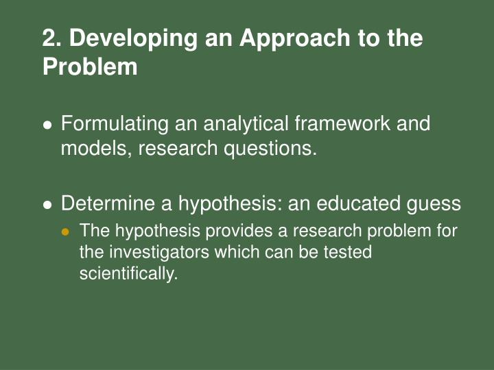 2. Developing an Approach to the Problem