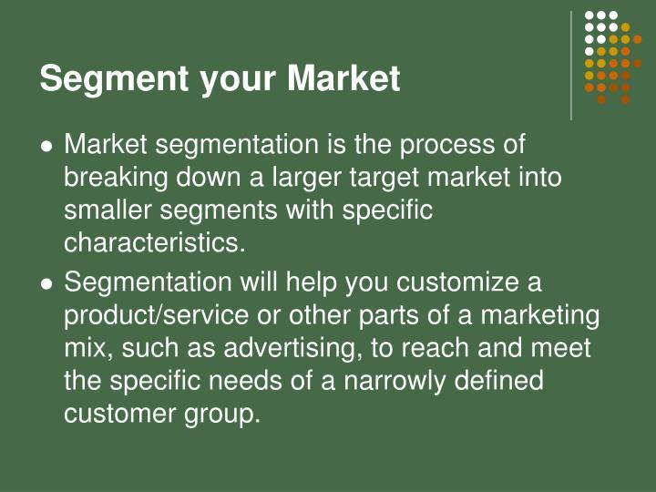 Segment your Market