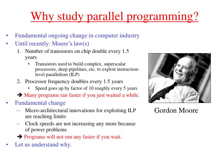 Why study parallel programming?