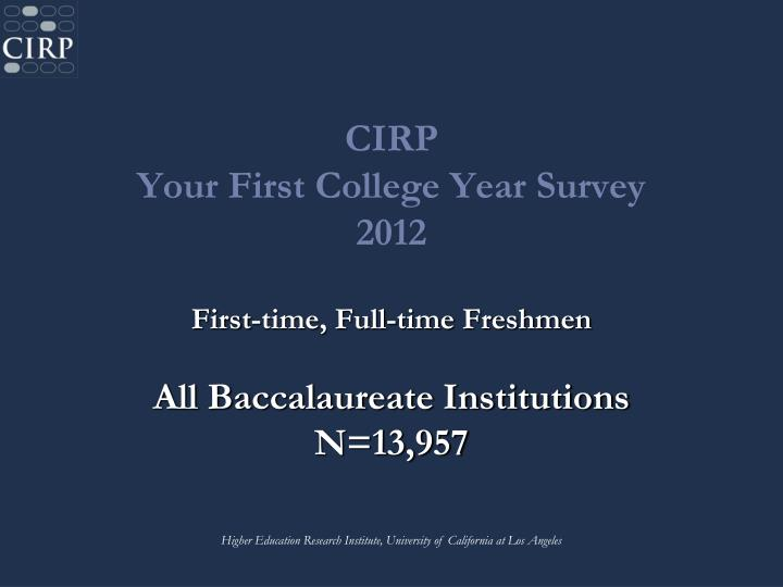 cirp your first college year survey 2012 n.