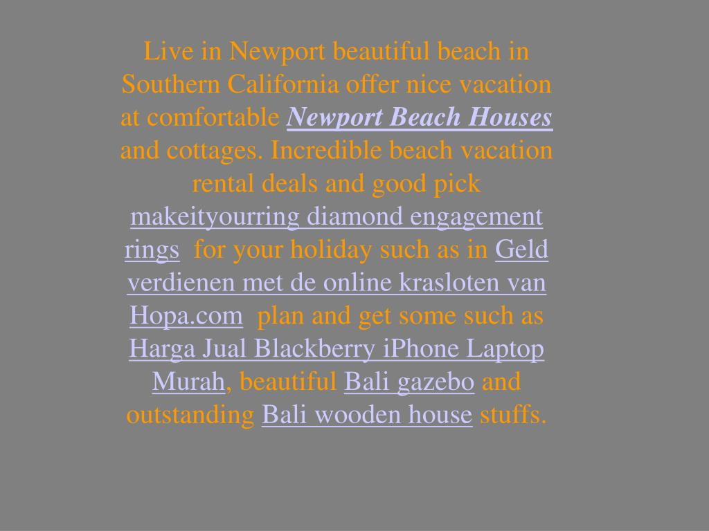 Live in Newport beautiful beach in Southern California offer nice vacation at comfortable