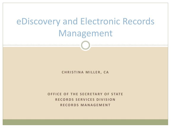 ediscovery and electronic records management n.