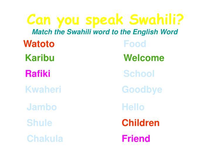 Can you speak Swahili?