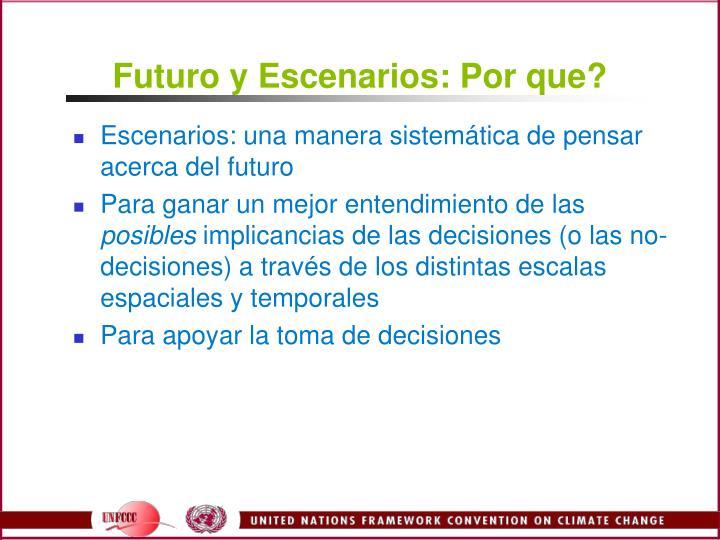 Futuro y Escenarios: Por que?