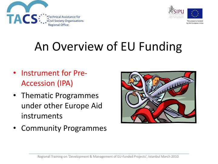 eu instruments for pre accession assistance The instruments for pre-accession assistance (ipa) in the framework of the assistance, countries of the western-balkans and turkey receive funding to prepare them for meeting.