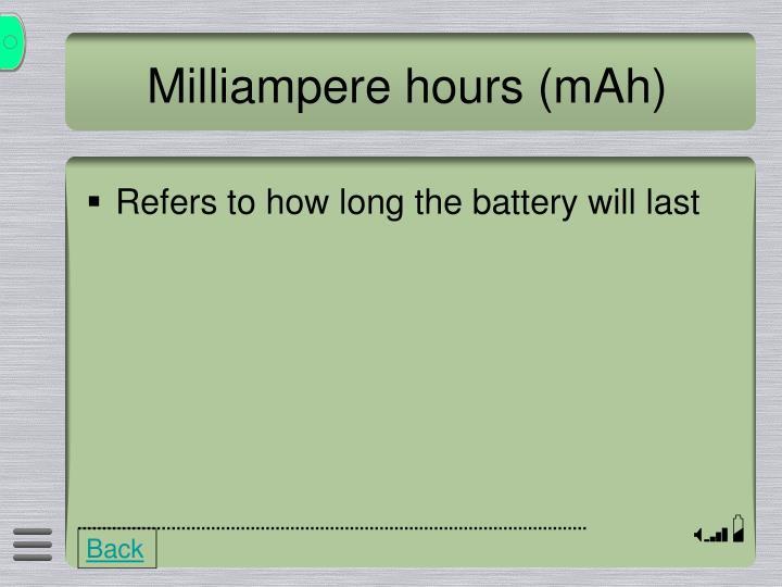 Milliampere hours (mAh)