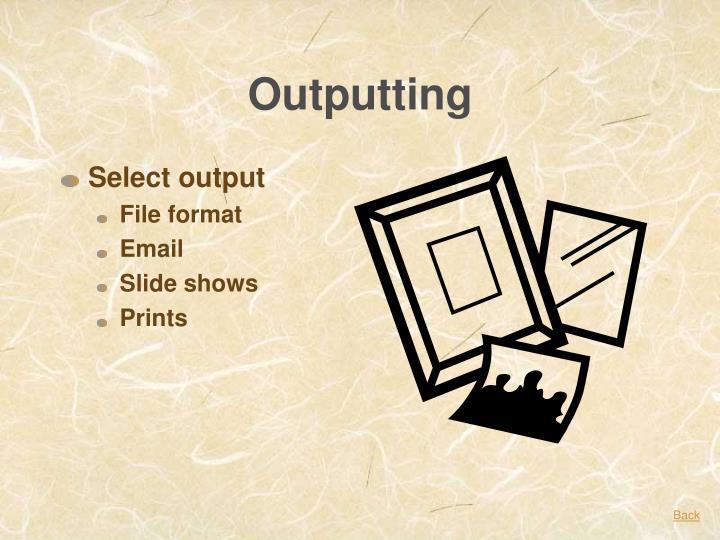 Outputting