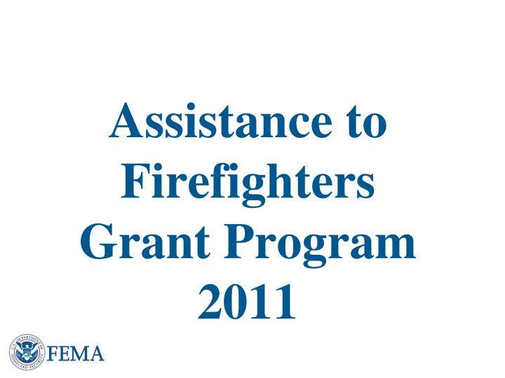 assistance to firefighters grant program 2011 n.