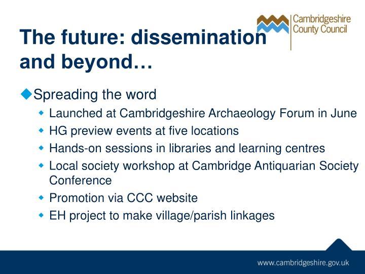 The future: dissemination