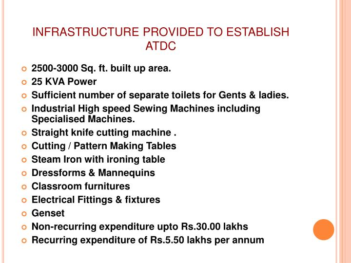 INFRASTRUCTURE PROVIDED TO ESTABLISH ATDC